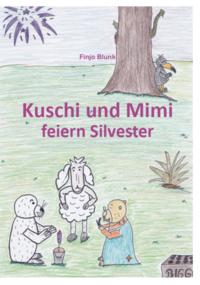 Kuschi und Mimi feiern Silvester