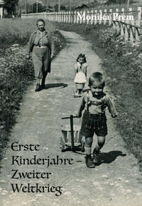 Erste Kinderjahre - Zweiter Weltkrieg