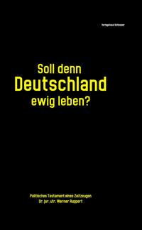 Soll denn Deutschland ewig leben ?