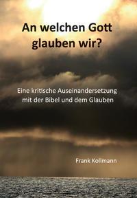 An welchen Gott glauben wir ?