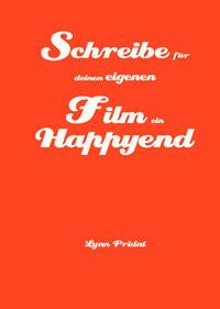 Schreibe für deinen eigenen Film ein Happyend