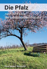 Die Pfalz nach dem Ende der sozialistischen Diktatur