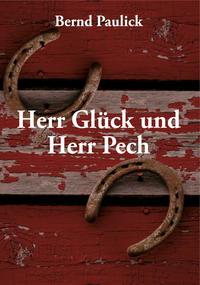 Herr Glück und Herr Pech