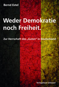 Weder Demokratie noch Freiheit