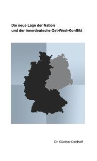 Die neue Lage der Nation und der innerdeutsche Ost-West-Konflikt