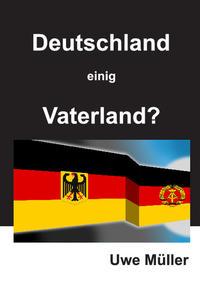 Deutschland einig Vaterland?