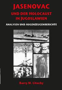 JASENOVAC UND DER HOLOCAUST IN JUGOSLAWIEN ANALYSEN UND AUGENZEUGENBERICHTE