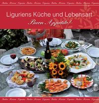 Liguriens Küche und Lebensart