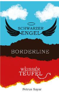 Schwarzer Engel Weißer Teufel - Borderline