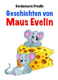 Geschichten von Maus Evelin