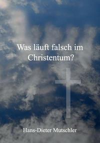 Was läuft falsch im Christentum?
