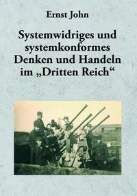 """Systemwidriges und systemkonformes Denken und Handeln im """"Dritten Reich"""""""