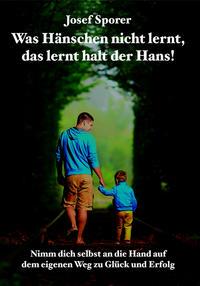 Was Hänschen nicht lernt, das lernt halt der Hans