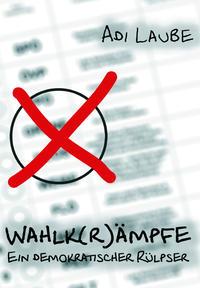 Wahlk(r)ämpfe